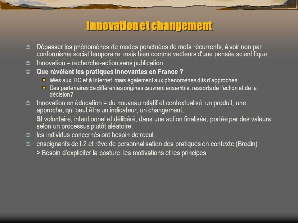 Innovation et changement Dépasser les phénomènes de modes ponctuées de mots récurrents, à voir non par conformisme social temporaire, mais bien comme