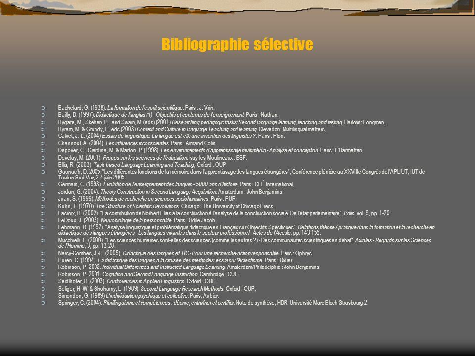 Bibliographie sélective Bachelard, G. (1938). La formation de l'esprit scientifique. Paris : J. Vrin. Bailly, D. (1997). Didactique de l'anglais (1) -