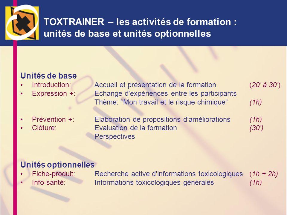 TOXTRAINER – les activités de formation : unités de base et unités optionnelles Unités de base Introduction: Accueil et présentation de la formation (