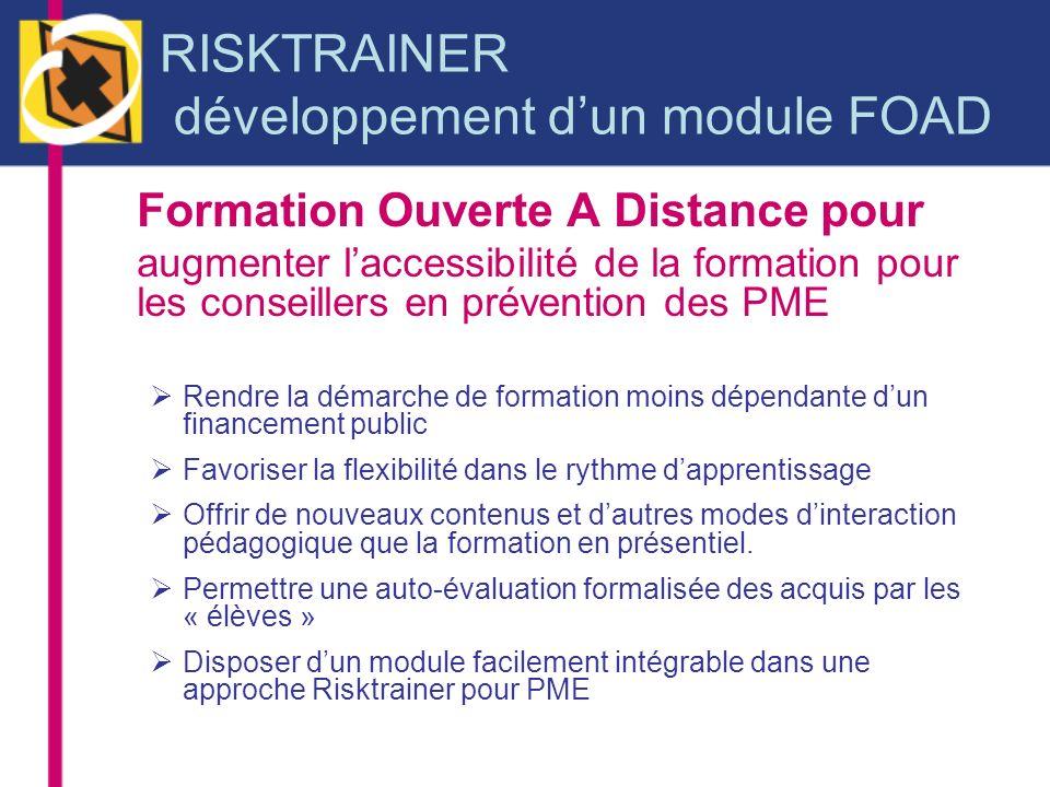 RISKTRAINER développement dun module FOAD Formation Ouverte A Distance pour augmenter laccessibilité de la formation pour les conseillers en préventio