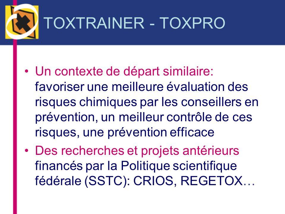 TOXTRAINER 2001 - 2006 Promoteurs : SPF Emploi, Fonds Social Européen Opérateurs : –ULg : A.