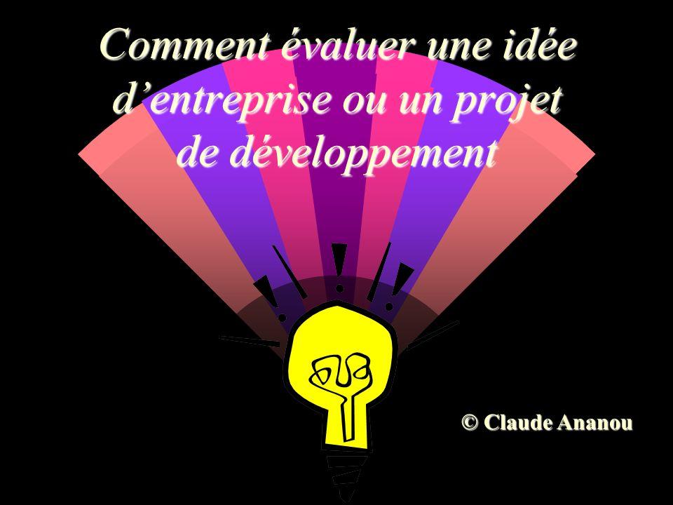 Comment évaluer une idée dentreprise ou un projet de développement © Claude Ananou