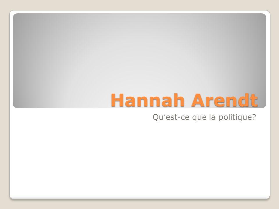 Hannah Arendt Quest-ce que la politique?