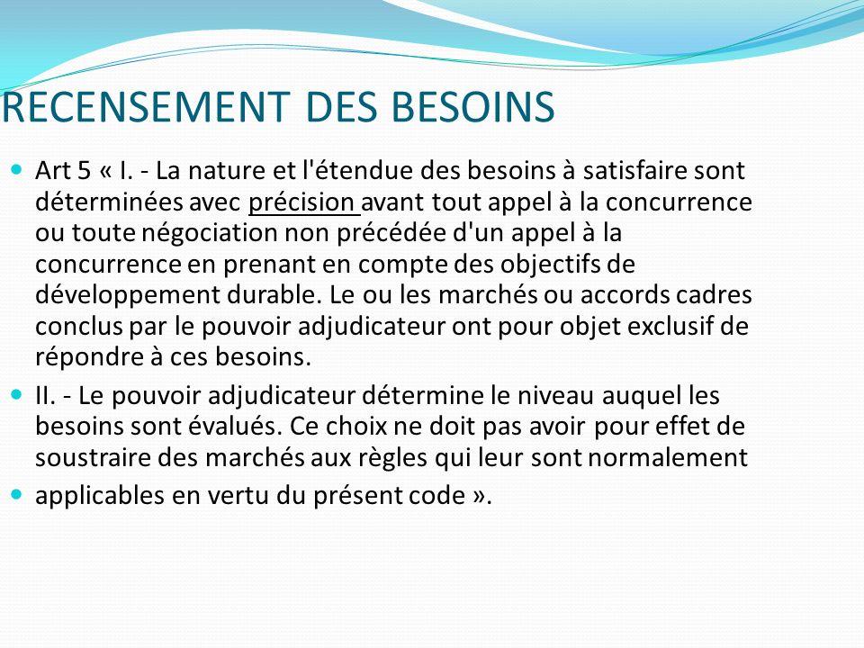 RECENSEMENT DES BESOINS Art 5 « I.