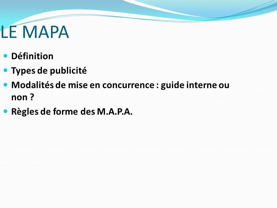 LE MAPA Définition Types de publicité Modalités de mise en concurrence : guide interne ou non .