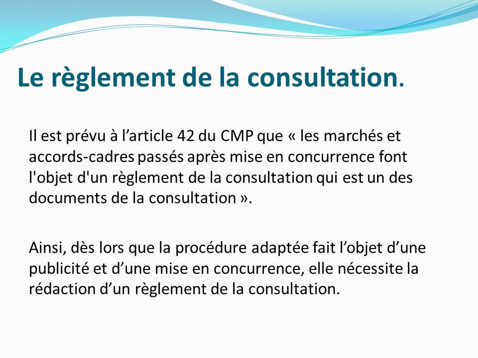 Le règlement de la consultation.