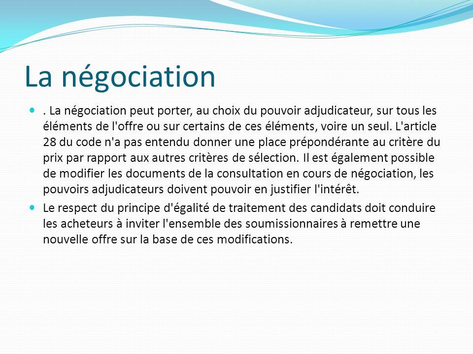 La négociation.