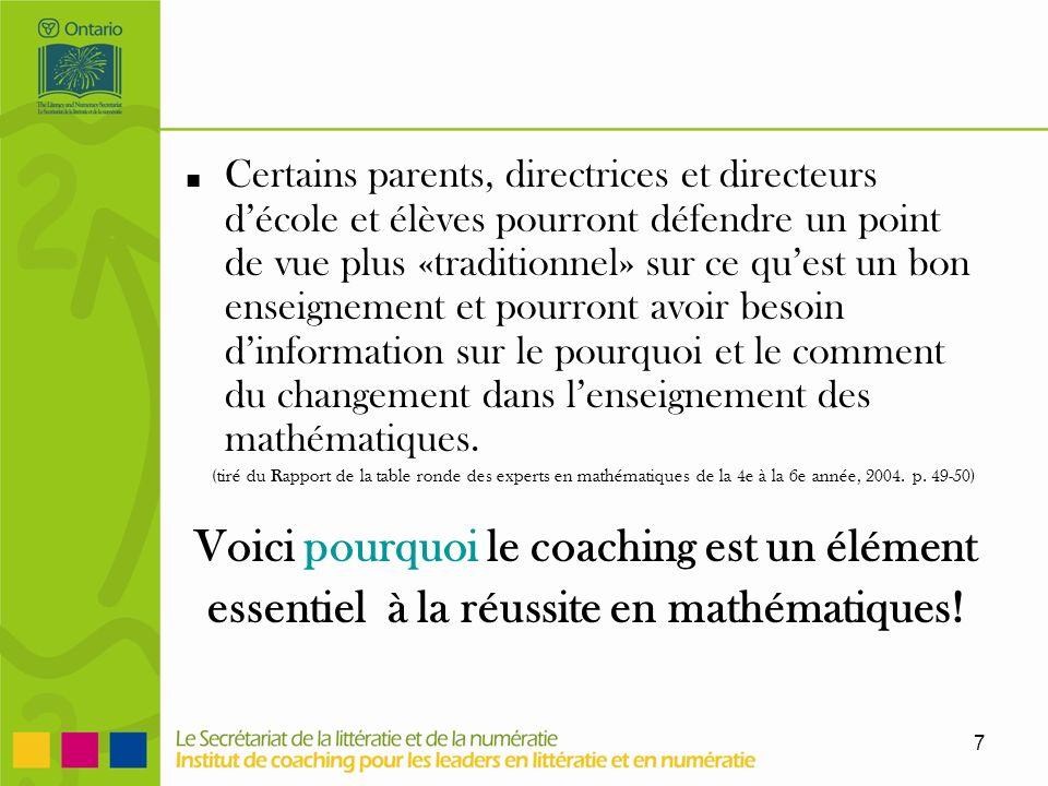 7 Certains parents, directrices et directeurs décole et élèves pourront défendre un point de vue plus «traditionnel» sur ce quest un bon enseignement et pourront avoir besoin dinformation sur le pourquoi et le comment du changement dans lenseignement des mathématiques.