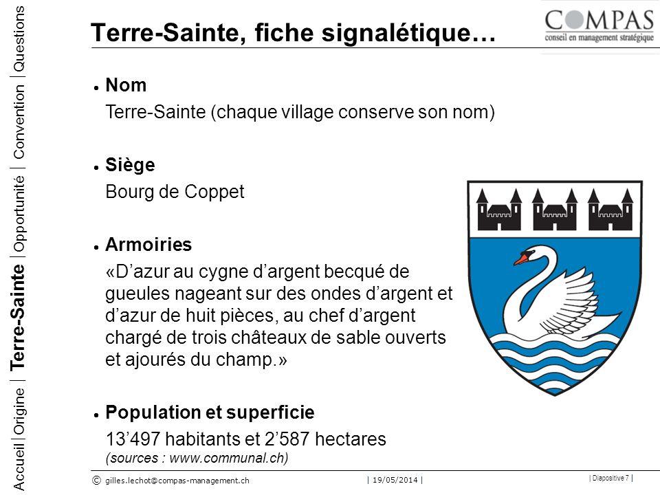 © gilles.lechot@compas-management.ch | 19/05/2014 | | Diapositive 8 | Terre-Sainte, fiche signalétique… Une Municipalité de neuf membres élus par huit cercles électoraux.