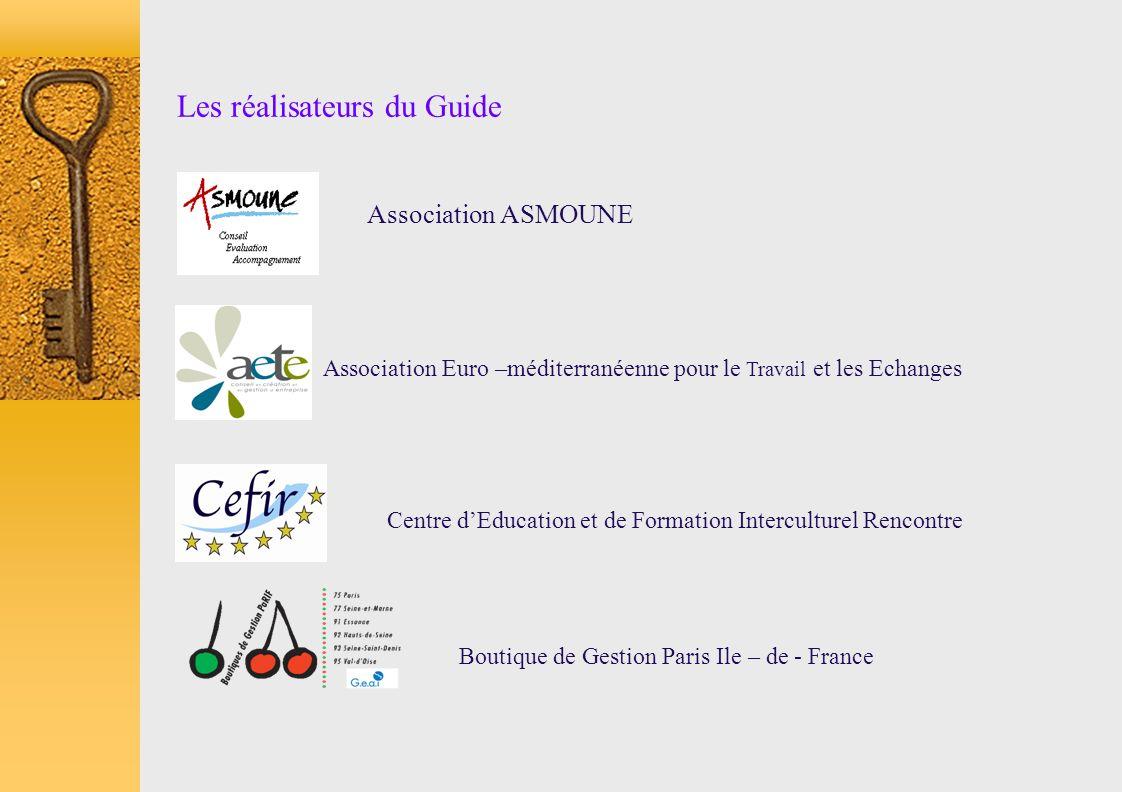 Association ASMOUNE Boutique de Gestion Paris Ile – de - France Les réalisateurs du Guide Association Euro –méditerranéenne pour le Travail et les Ech