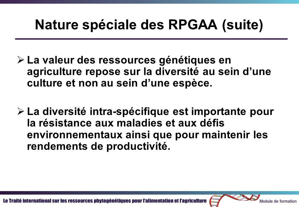 La valeur des ressources génétiques en agriculture repose sur la diversité au sein dune culture et non au sein dune espèce.