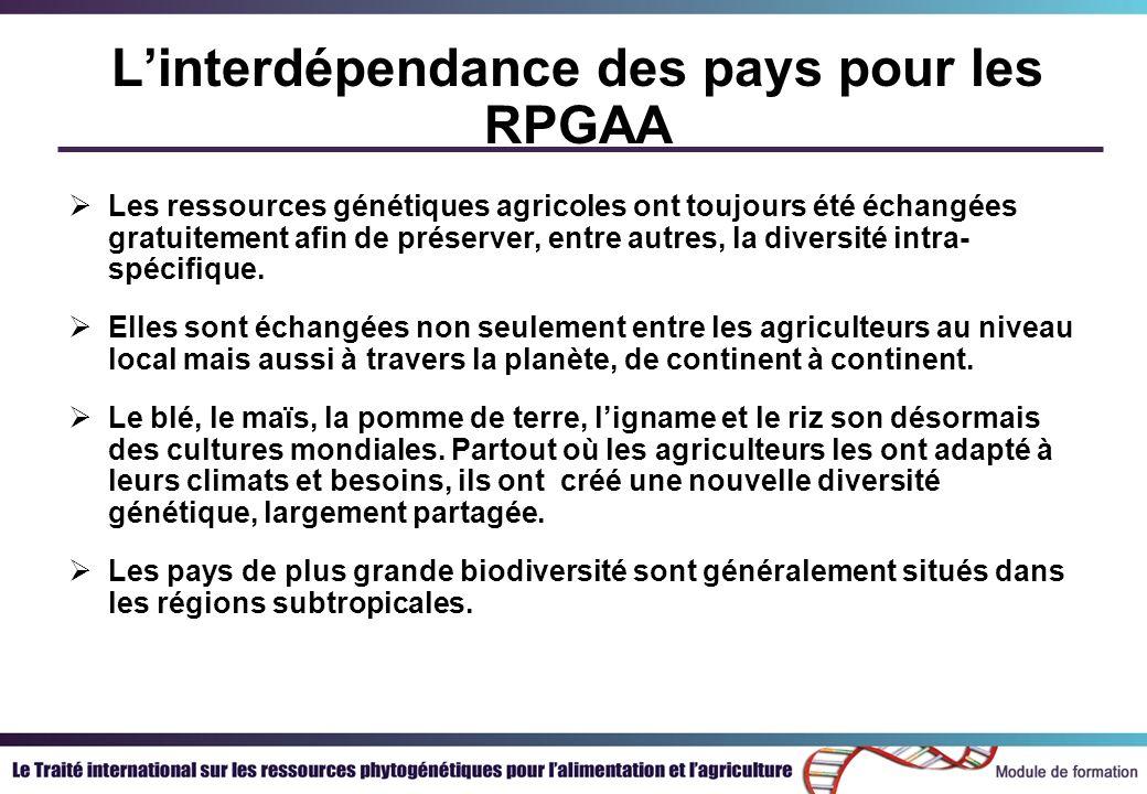 Linterdépendance des pays pour les RPGAA Les ressources génétiques agricoles ont toujours été échangées gratuitement afin de préserver, entre autres,