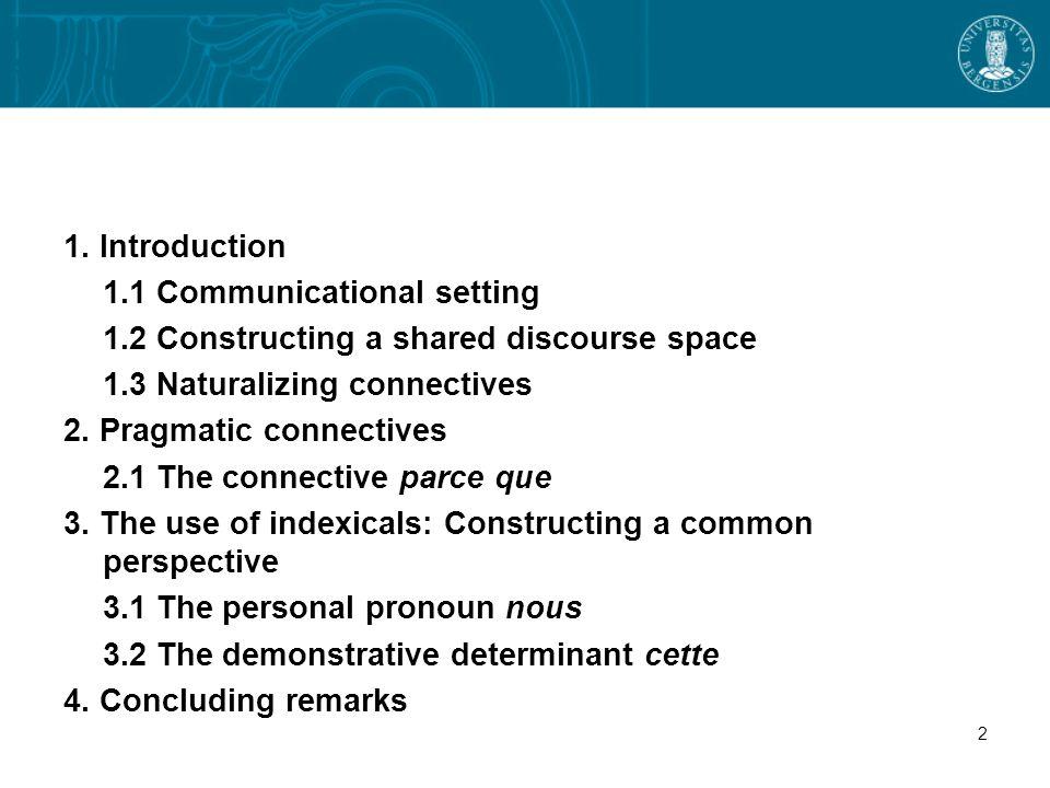 2.1 The connective Parce que Nous avons voulu que LEurope ait une pensée indépendante - parce que le monde a besoin de la pensée de lEurope.