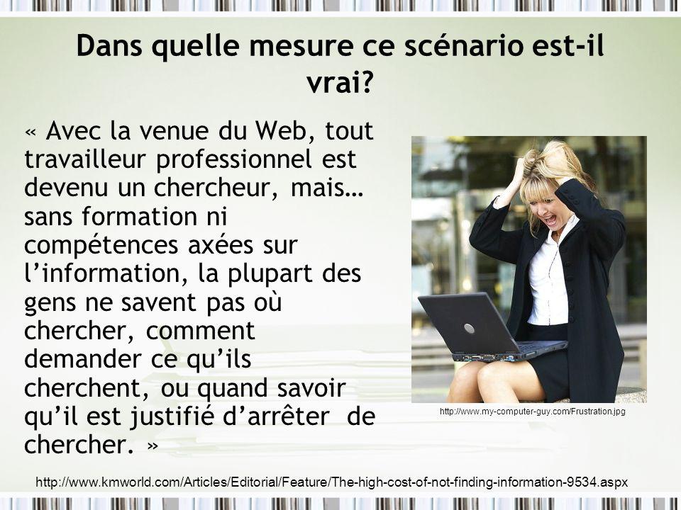 Dans quelle mesure ce scénario est-il vrai? « Avec la venue du Web, tout travailleur professionnel est devenu un chercheur, mais… sans formation ni co