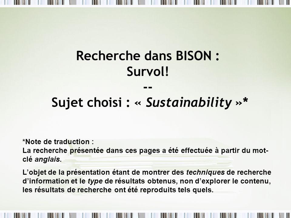 Recherche dans BISON : Survol! -- Sujet choisi : « Sustainability »* *Note de traduction : La recherche présentée dans ces pages a été effectuée à par