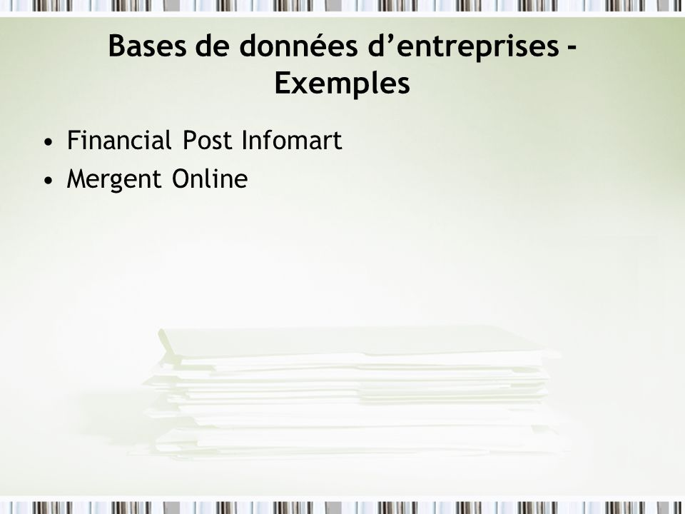 Bases de données dentreprises - Exemples Financial Post Infomart Mergent Online