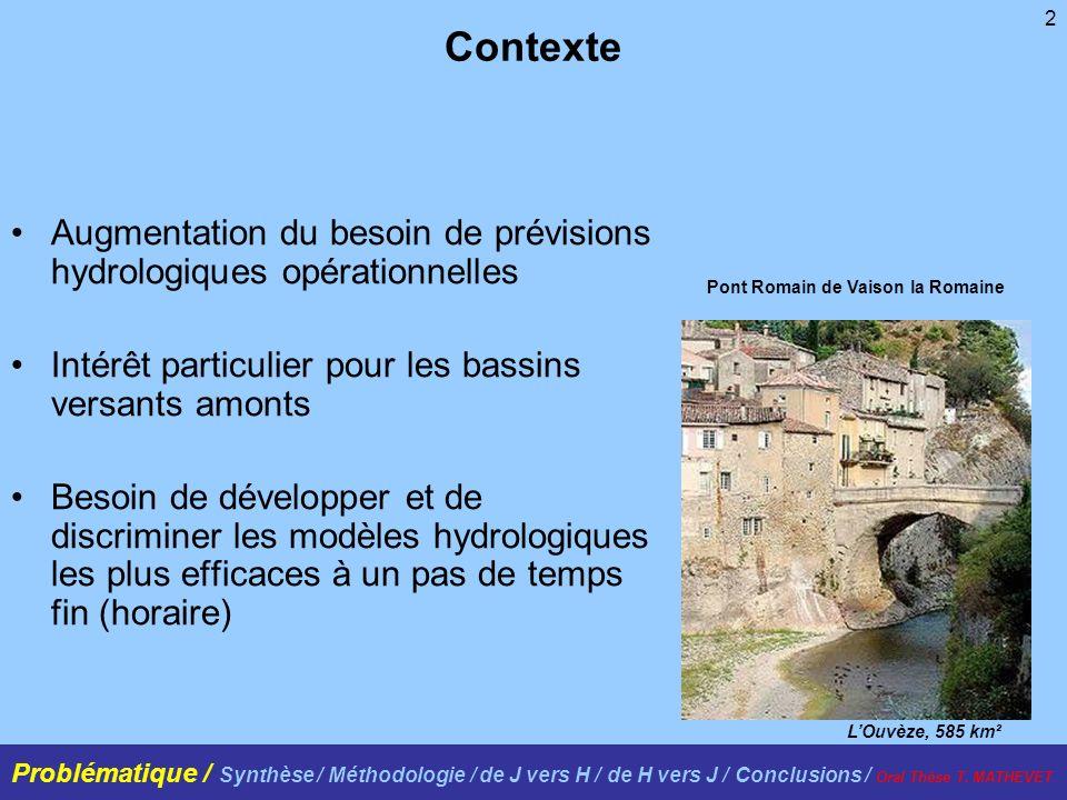 2 Contexte Augmentation du besoin de prévisions hydrologiques opérationnelles Intérêt particulier pour les bassins versants amonts Besoin de développe