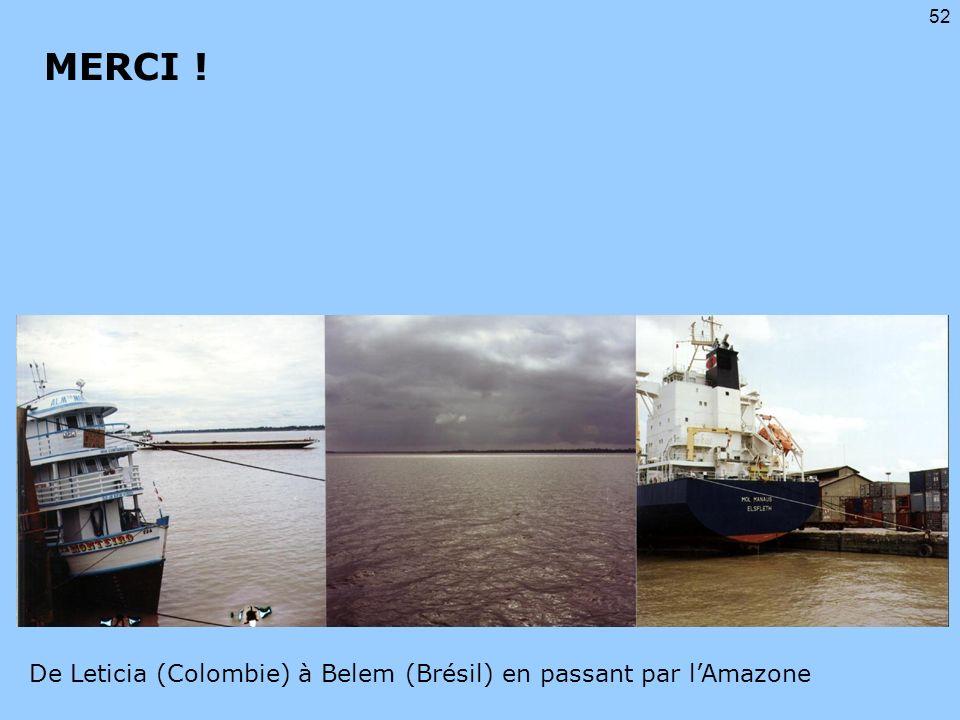 52 MERCI ! De Leticia (Colombie) à Belem (Brésil) en passant par lAmazone