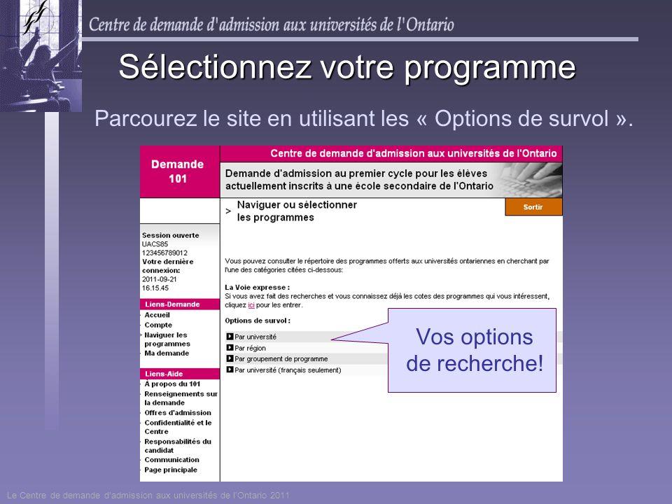 Parcourez le site en utilisant les « Options de survol ». Sélectionnez votre programme Vos options de recherche! Le Centre de demande dadmission aux u