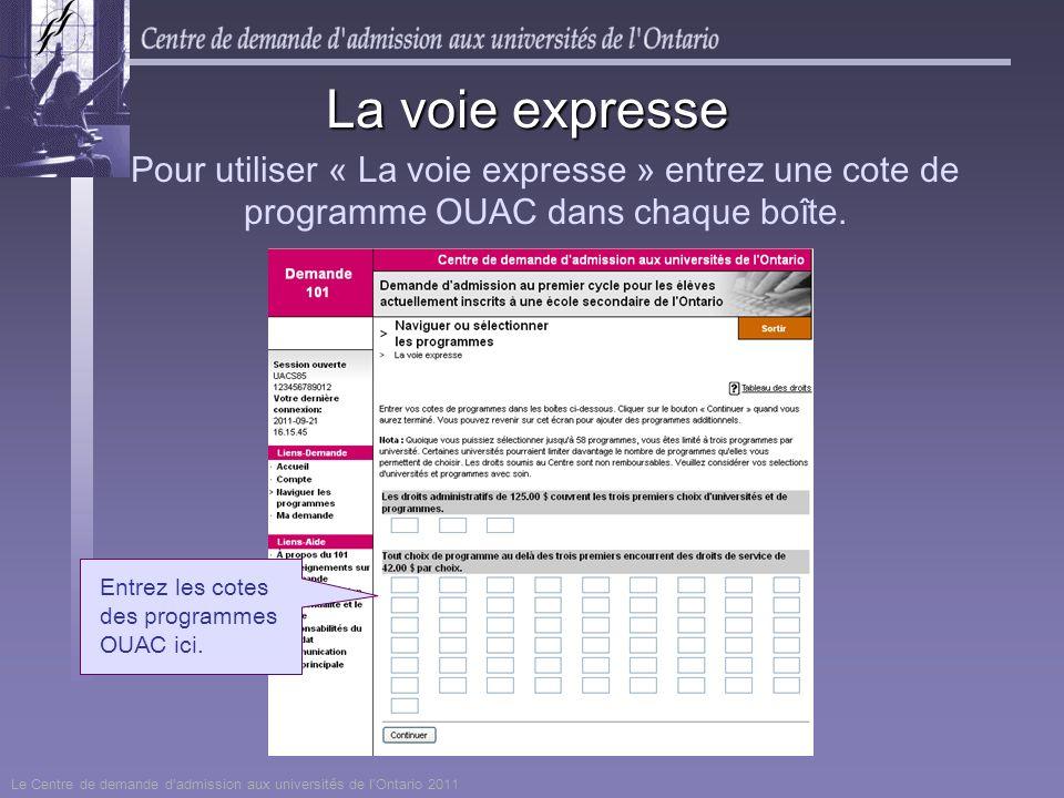 Pour utiliser « La voie expresse » entrez une cote de programme OUAC dans chaque boîte. La voie expresse Entrez les cotes des programmes OUAC ici. Le