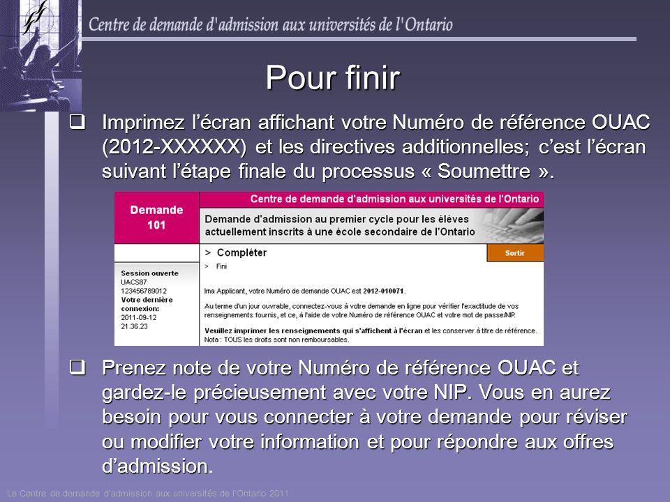 Imprimez lécran affichant votre Numéro de référence OUAC (2012-XXXXXX) et les directives additionnelles; cest lécran suivant létape finale du processu