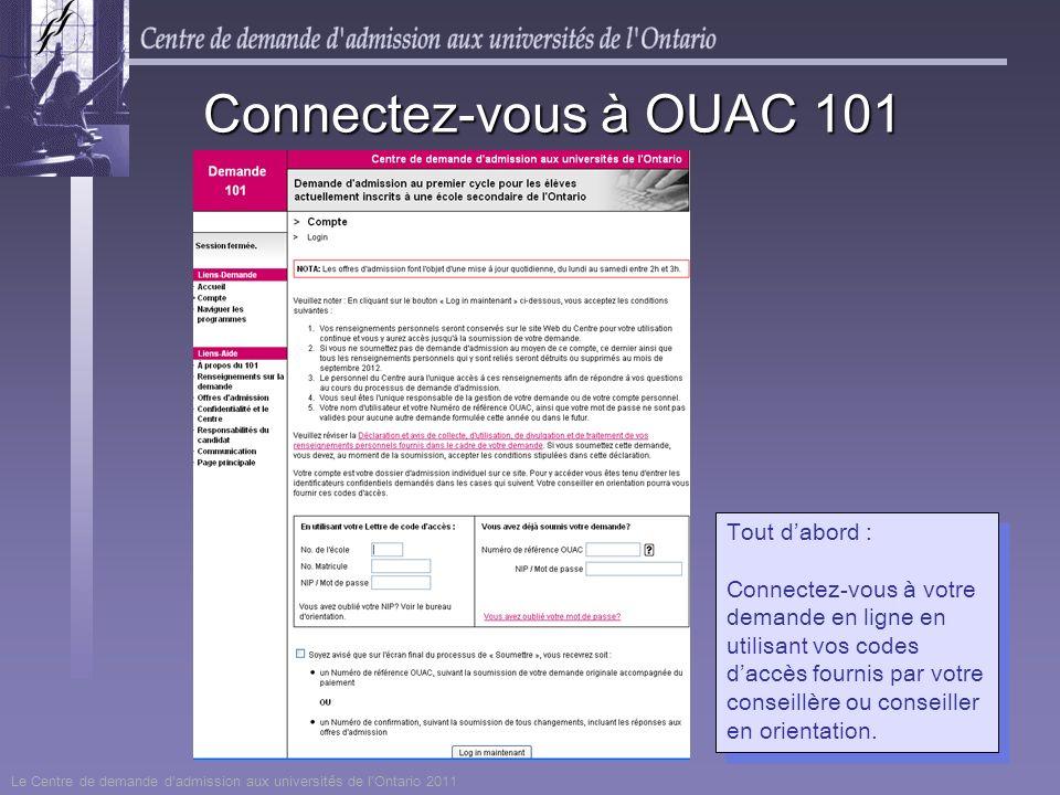 Tout dabord : Connectez-vous à votre demande en ligne en utilisant vos codes daccès fournis par votre conseillère ou conseiller en orientation. Tout d