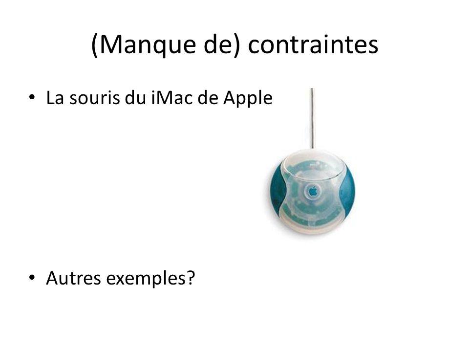 (Manque de) contraintes La souris du iMac de Apple Autres exemples?
