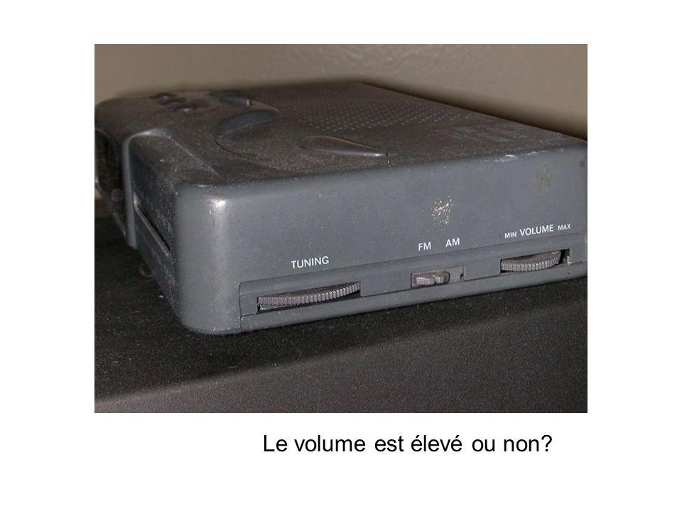 Le volume est élevé ou non?