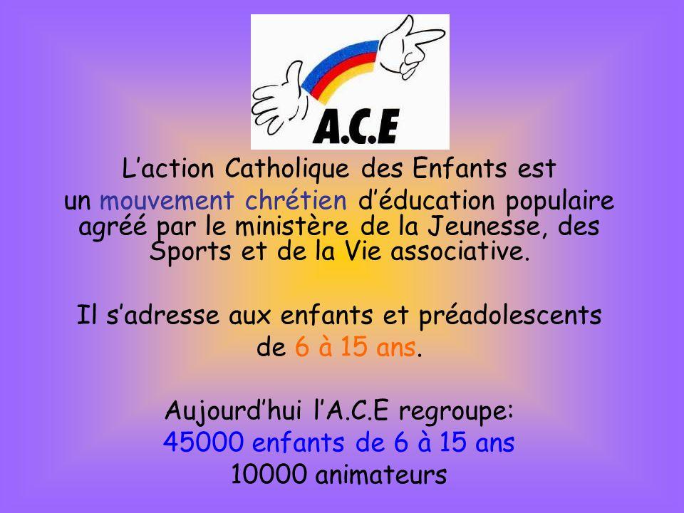 Laction Catholique des Enfants est un mouvement chrétien déducation populaire agréé par le ministère de la Jeunesse, des Sports et de la Vie associative.
