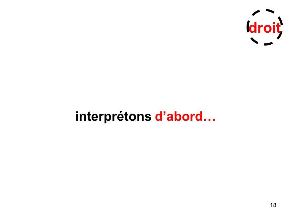 18 interprétons dabord… droit