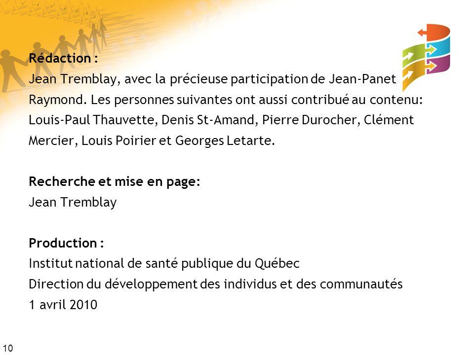 10 Rédaction : Jean Tremblay, avec la précieuse participation de Jean-Panet Raymond.