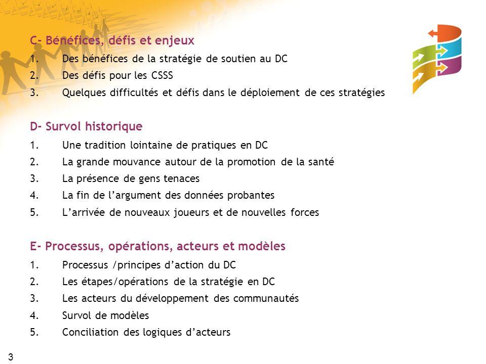 14 Initiative sur le partage des connaissances et le développement des compétences en santé publique (IPCDC) La Stratégie de soutien au développement des communautés repose sur plusieurs activités, complémentaires à dautres volets de lIPCDC.