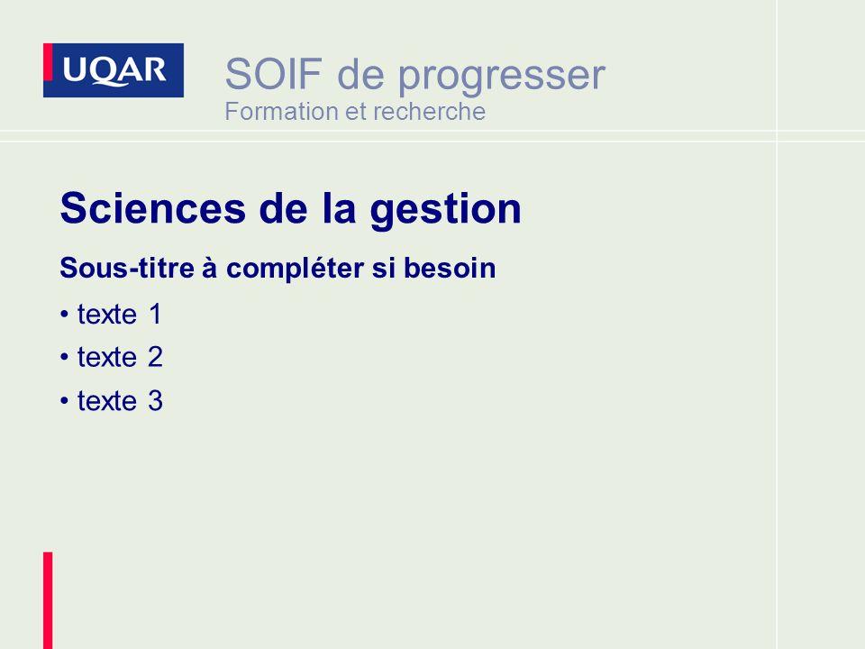 SOIF de progresser Formation et recherche Sciences de la gestion Sous-titre à compléter si besoin texte 1 texte 2 texte 3