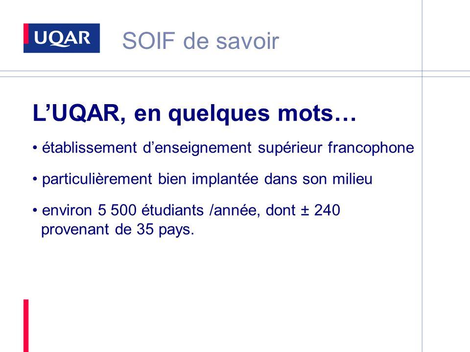 SOIF de savoir LUQAR, en quelques mots… établissement denseignement supérieur francophone particulièrement bien implantée dans son milieu environ 5 50