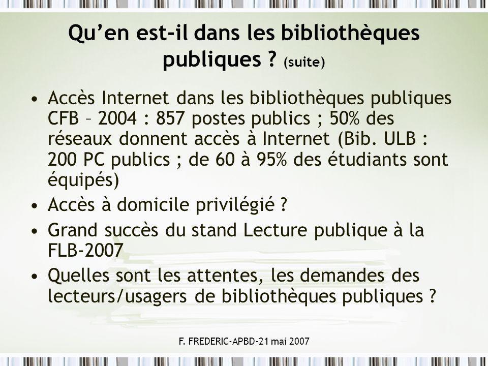 F. FREDERIC-APBD-21 mai 2007 Quen est-il dans les bibliothèques publiques ? (suite) Accès Internet dans les bibliothèques publiques CFB – 2004 : 857 p