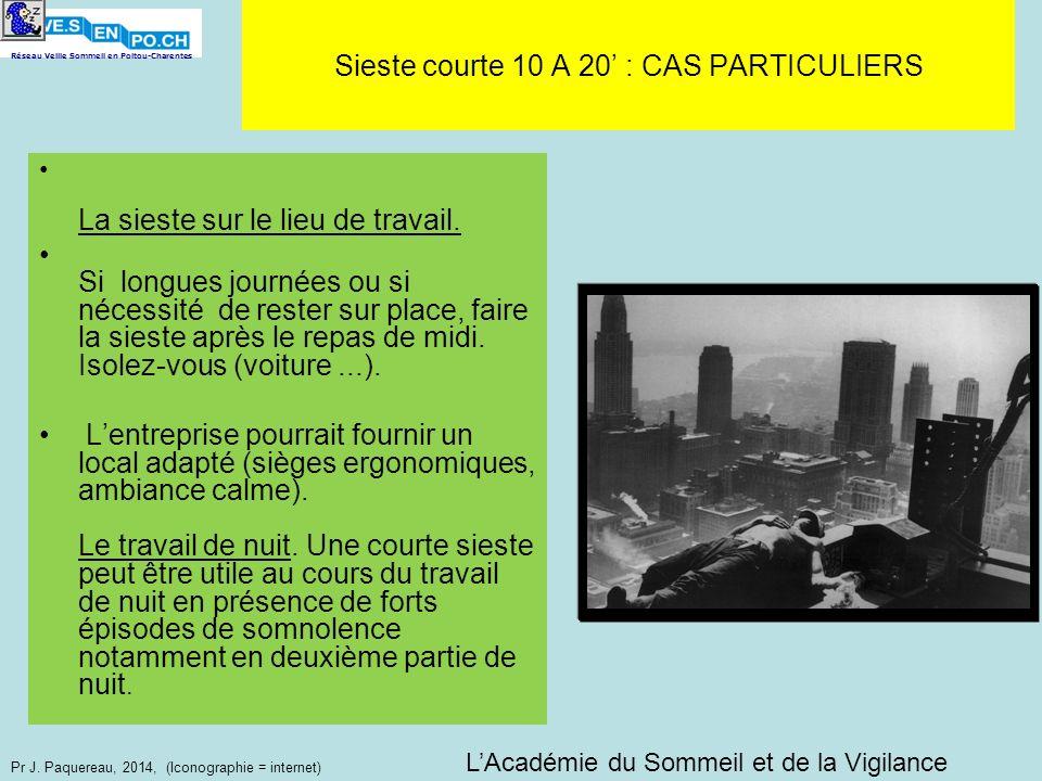 Réseau Veille Sommeil en Poitou-Charentes Pr J. Paquereau, 2014, (Iconographie = internet) La sieste sur le lieu de travail. Si longues journées ou si