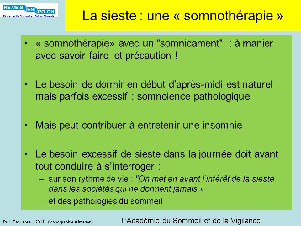 Réseau Veille Sommeil en Poitou-Charentes Pr J. Paquereau, 2014, (Iconographie = internet) La sieste : une « somnothérapie » « somnothérapie» avec un