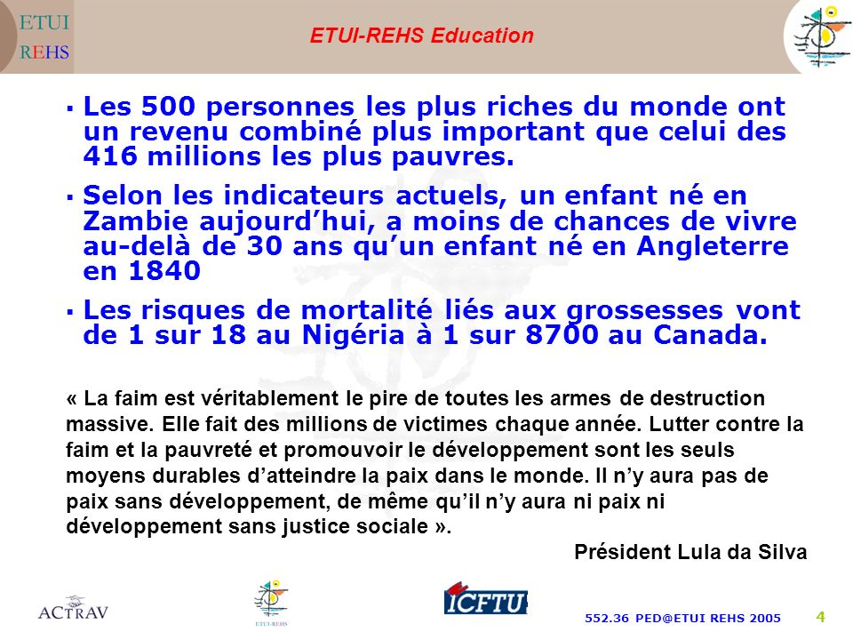 ETUI-REHS Education 552.36 PED@ETUI REHS 2005 5 Les 189 Etats membres de lOrganisation des Nations Unies se sont engagés à réaliser, dici à 2015, les objectifs suivants : 1.