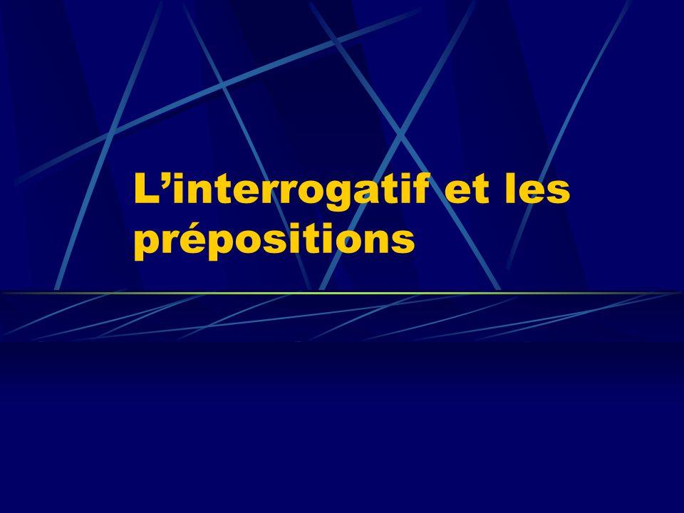 Linterrogatif et les prépositions