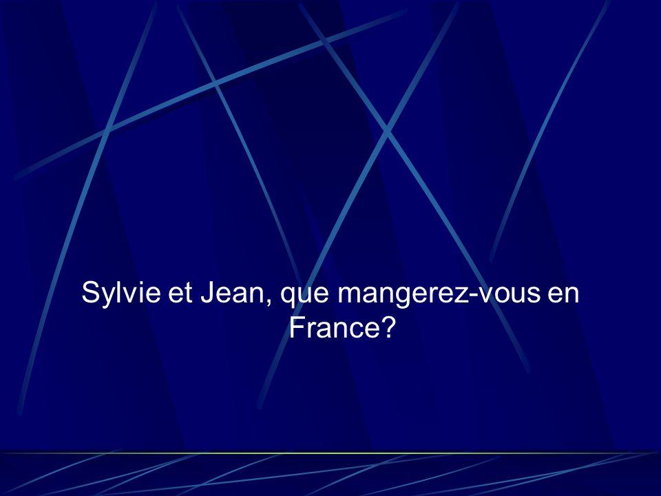 Sylvie et Jean, que mangerez-vous en France?