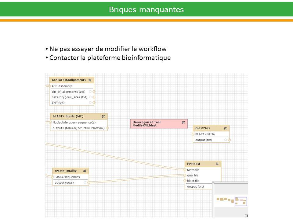 Ne pas essayer de modifier le workflow Contacter la plateforme bioinformatique Briques manquantes