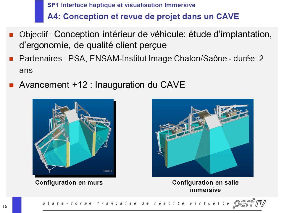 16 SP1 Interface haptique et visualisation Immersive A4: Conception et revue de projet dans un CAVE n Objectif : Conception intérieur de véhicule: étu