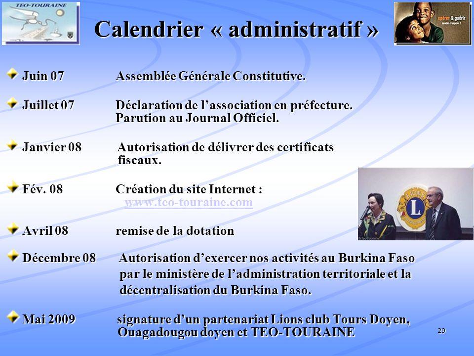 29 Calendrier « administratif » Calendrier « administratif » Juin 07 Assemblée Générale Constitutive.