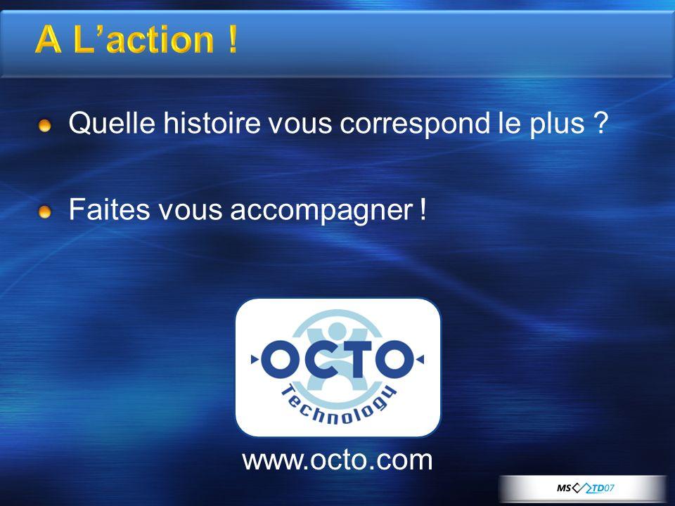 Quelle histoire vous correspond le plus Faites vous accompagner ! www.octo.com