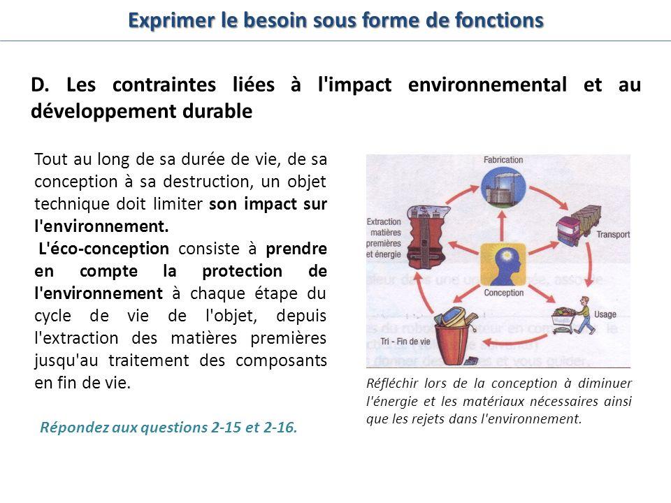 D. Les contraintes liées à l'impact environnemental et au développement durable Tout au long de sa durée de vie, de sa conception à sa destruction, un