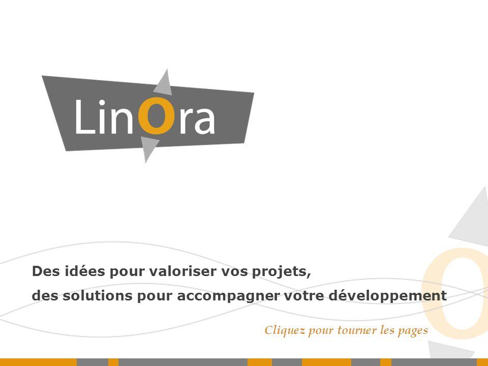 Cliquez pour tourner les pages Des idées pour valoriser vos projets, des solutions pour accompagner votre développement