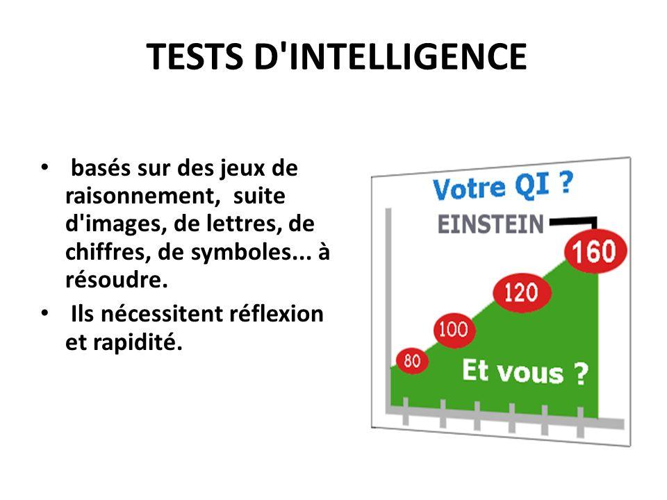 TESTS D INTELLIGENCE basés sur des jeux de raisonnement, suite d images, de lettres, de chiffres, de symboles...