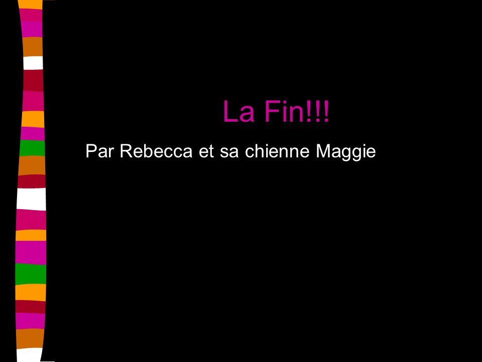 La Fin!!! Par Rebecca et sa chienne Maggie