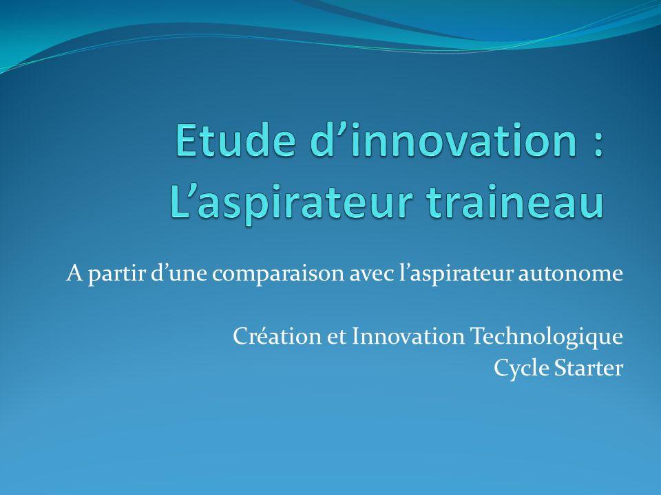 A partir dune comparaison avec laspirateur autonome Création et Innovation Technologique Cycle Starter
