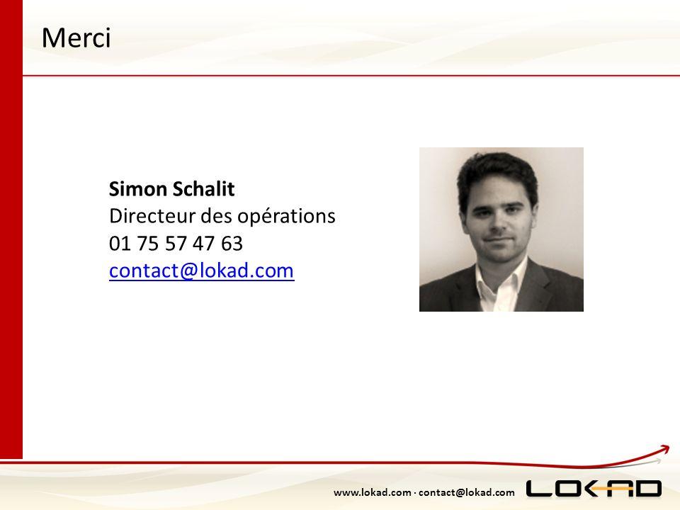 www.lokad.com · contact@lokad.com Merci Simon Schalit Directeur des opérations 01 75 57 47 63 contact@lokad.com